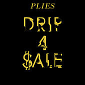 Drip 4 Sale by Plies