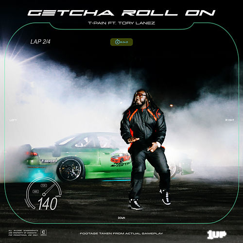 Getcha Roll On by T-Pain