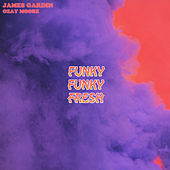 Funky Funky Fresh by James Gardin