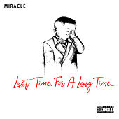 Last Time For A Long Time de Miracle