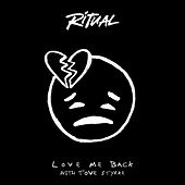 Love Me Back by Ritual