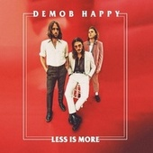Less Is More by Demob Happy