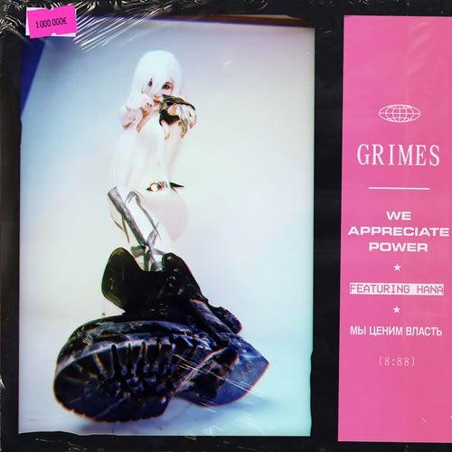 We Appreciate Power* by Grimes