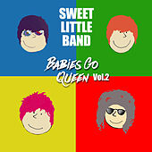 Babies Go Queen, Vol. 2 by Sweet Little Band