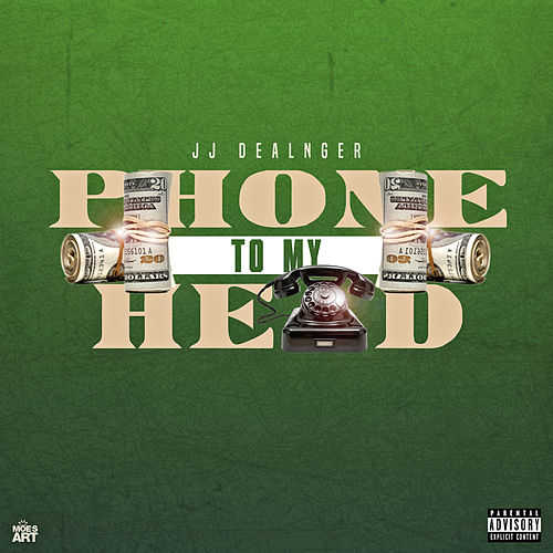 Phone To My Head by JJ Dealnger