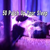 50 Patch Up Your Sleep von Best Relaxing SPA Music