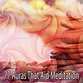 77 Auras That Aid Meditation von Lullabies for Deep Meditation