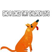 Sing A Longs That Children Love by Canciones Infantiles