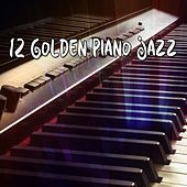 12 Golden Piano Jazz by Chillout Lounge