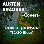 Give Me a 32-20 by Austen Brauker