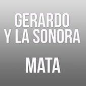 Mata by Gerardo y La Sonora