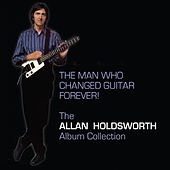 The Man Who Changed Guitar Forever fra Allan Holdsworth