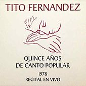 Quince Años De Canto Popular (En Vivo) de Tito Fernández