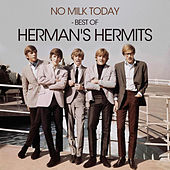 No Milk Today - Best of Herman's Hermits by Herman's Hermits