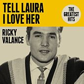 Tell Laura I Love Her: The Greatest Hits by Ricky Valance
