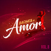 Bachata de Amor, Vol. 8 de Various Artists