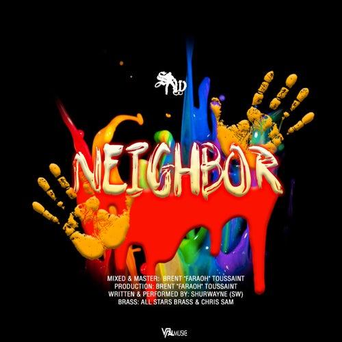 Neighbor by Shurwayne Winchester