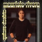 Quiero Decirte de Mauricio Rivera