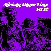 African Dance Time Vol, 12 by Various Artists