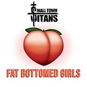 Fat Bottomed Girls by Small Town Titans
