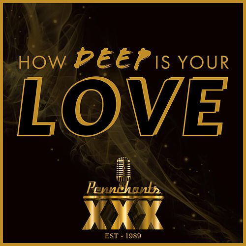 How Deep Is Your Love de The Pennchants