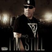 I'm Still by Dino