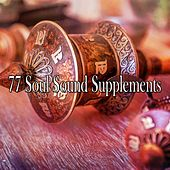 77 Soul Sound Supplements by Yoga Workout Music (1)