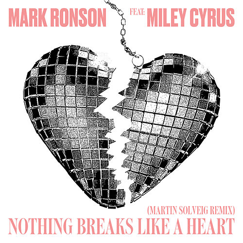 Nothing Breaks Like a Heart (Martin Solveig Remix) by Mark Ronson