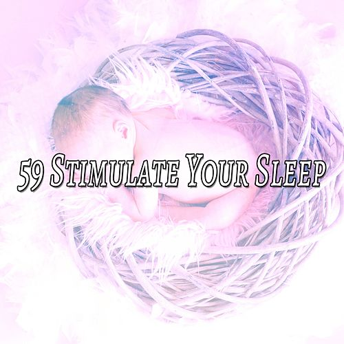 59 Stimulate Your Sleep de Lullaby Land