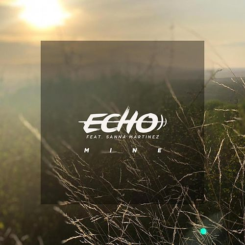 Mine by Echo