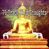 71 Track Kind Thoughts by Music For Meditation