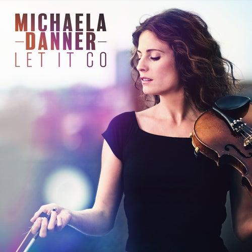 Let It Go by Michaela Danner