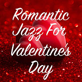 Romantic Jazz For Valentine's Day de Various Artists