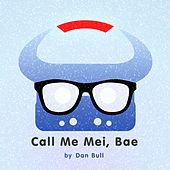 Call Me Mei, Bae (Overwatch Rap) by Dan Bull