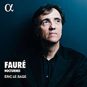 Fauré: Nocturnes von Éric Le Sage