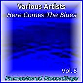 Here Comes the Blues Vol. 5 by Various Artists