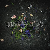 Blommor där du står by Gammal