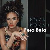 Fera Bela von Rosa Rosah