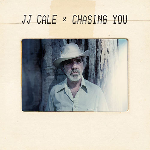 Chasing You by JJ Cale
