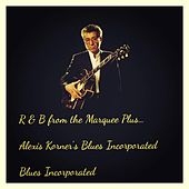 R & B from the Marquee Plus... Alexis Korner's Blues Incorporated von Alexis Korner