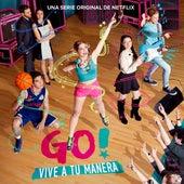 Go! Vive A Tu Manera (Soundtrack from the Netflix Original Series) - EP von Original Cast of Go! Vive A Tu Manera