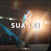 Sua Lei by Feliz7Play