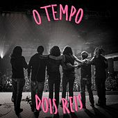 O Tempo (Ao Vivo) by 2 Reis