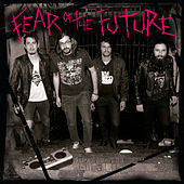 Fear of the Future by Fear of the Future