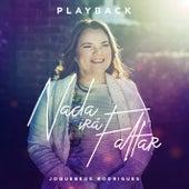 Nada Irá Faltar (Playback) de Joquebede Rodrigues
