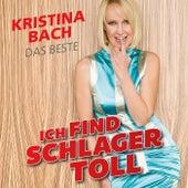 Ich find Schlager toll - Das Beste von Kristina Bach
