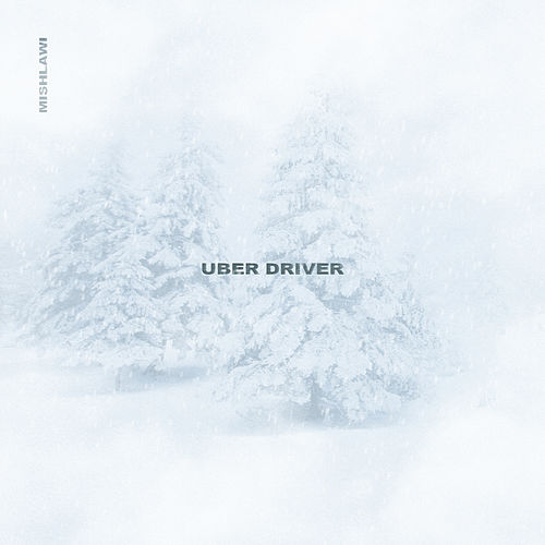 Uber Driver by Mishlawi