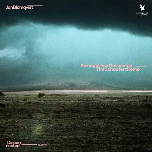 A Brigde over Novocaine (Tim Schaufert Remix) von Jan Blomqvist