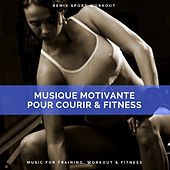 Musique Motivante Pour Courir & Fitness (Music for Training, Workout & Fitness) de Remix Sport Workout
