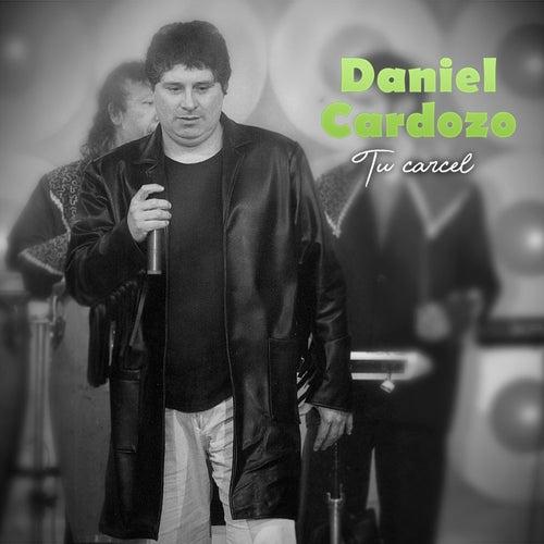 Tu Carcel de Daniel Cardozo